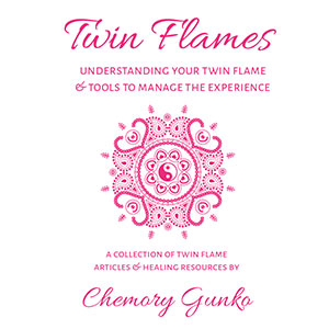 Twin Flames: Understanding Your Twin Flame Relationship & Tools to Manage the Experience by Chemory Gunko